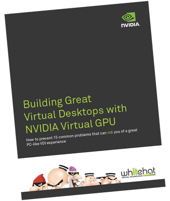 Building Great Virtual Desktops with NVIDIA vGPU Cover